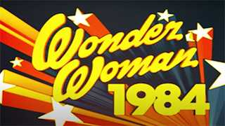 WONDER WOMAN 1984 Gets Partial Animated Opening Credits Put to the Classic WW Theme Song